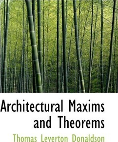 Architectural Maxims and Theorems