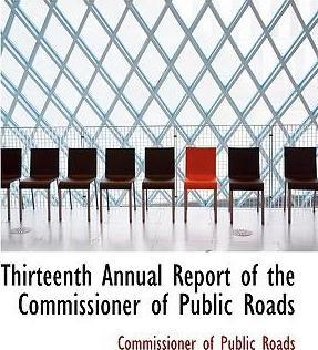 Thirteenth Annual Report of the Commissioner of Public Roads