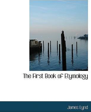 The First Book of Etymology
