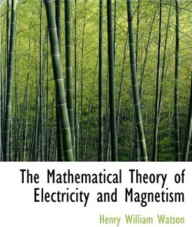 The Mathematical Theory of Electricity and Magnetism