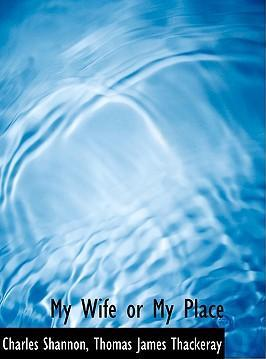 My Wife or My Place
