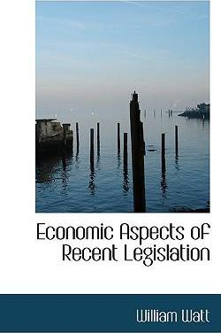 Economic Aspects of Recent Legislation