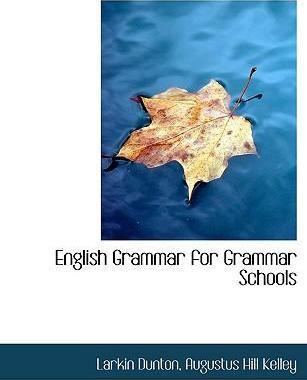 English Grammar for Grammar Schools