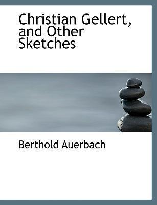 Christian Gellert, and Other Sketches