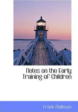 Notes on the Early Training of Children