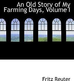 An Old Story of My Farming Days, Volume I