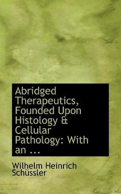 Abridged Therapeutics, Founded Upon Histology a Cellular Pathology