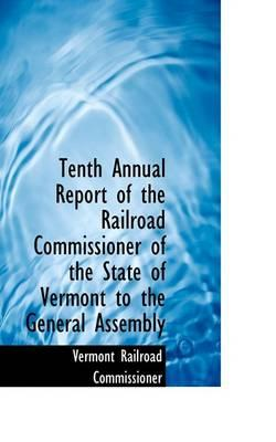Tenth Annual Report of the Railroad Commissioner of the State of Vermont to the General Assembly