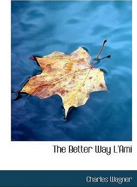 The Better Way L'Ami (Large Print Edition