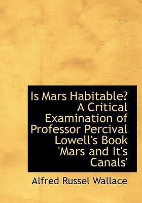 Is Mars Habitable? a Critical Examination of Professor Percival Lowell's Book 'Mars and It's Canals'