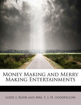 Money Making and Merry Making Entertainments