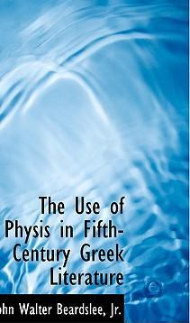 The Use of Physis in Fifth-Century Greek Literature