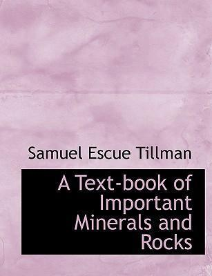 A Text-Book of Important Minerals and Rocks