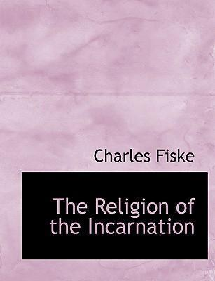 The Religion of the Incarnation