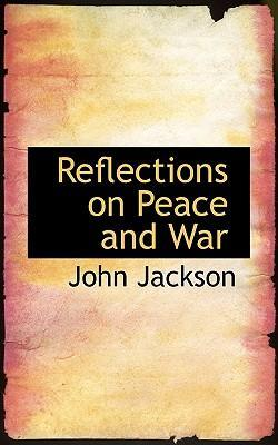 Reflections on Peace and War