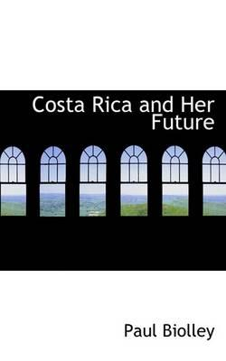 Costa Rica and Her Future
