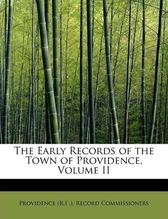 The Early Records of the Town of Providence, Volume II