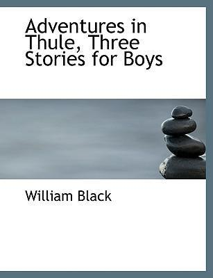 Adventures in Thule, Three Stories for Boys