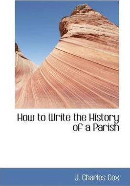 How to Write the History of a Parish
