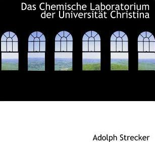 Das Chemische Laboratorium Der Universitact Christina