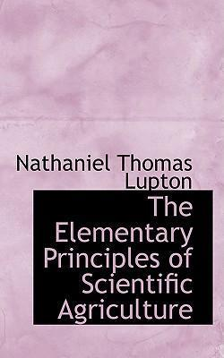 The Elementary Principles of Scientific Agriculture