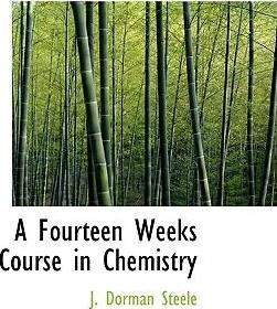 A Fourteen Weeks Course in Chemistry