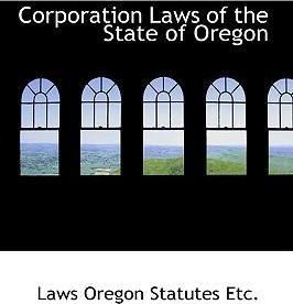 Corporation Laws of the State of Oregon