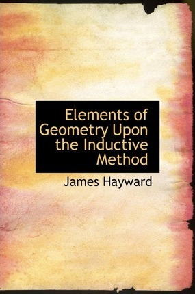 Elements of Geometry Upon the Inductive Method