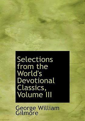 Selections from the World's Devotional Classics, Volume III