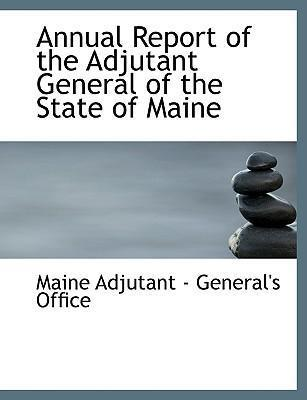 Annual Report of the Adjutant General of the State of Maine
