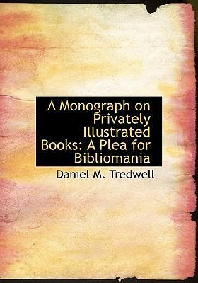 A Monograph on Privately Illustrated Books
