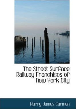 The Street Surface Railway Franchises of New York City
