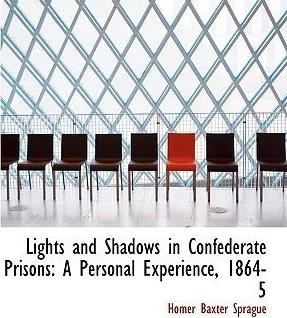 Lights and Shadows in Confederate Prisons : A Personal Experience, 1864-5 (Large Print Edition)