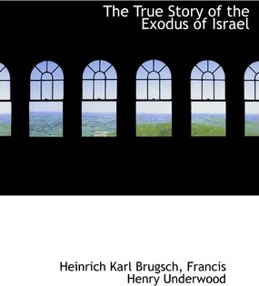 The True Story of the Exodus of Israel