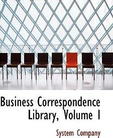 Business Correspondence Library, Volume I