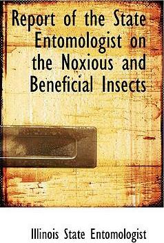 Report of the State Entomologist on the Noxious and Beneficial Insects