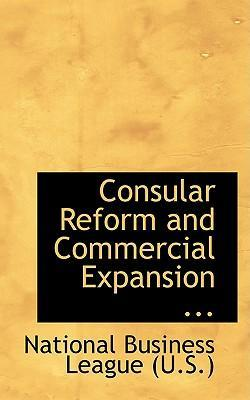 Consular Reform and Commercial Expansion ...