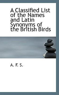 A Classified List of the Names and Latin Synonyms of the British Birds