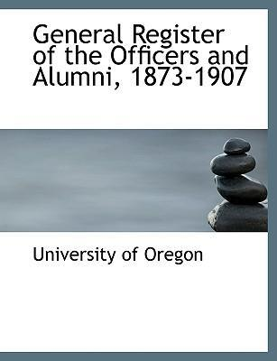 General Register of the Officers and Alumni, 1873-1907