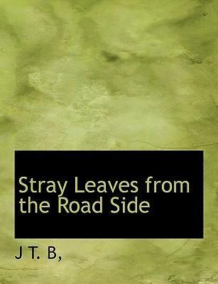 Stray Leaves from the Road Side