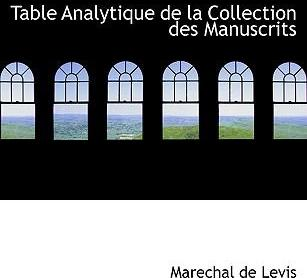 Table Analytique de La Collection Des Manuscrits