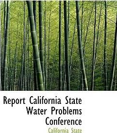 Report California State Water Problems Conference