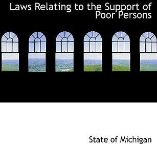 Laws Relating to the Support of Poor Persons