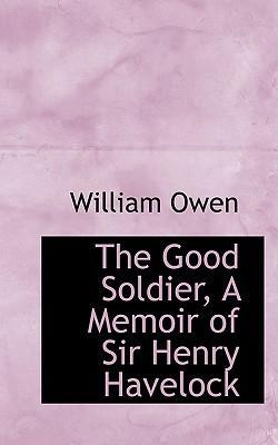 The Good Soldier, a Memoir of Sir Henry Havelock