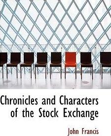 Chronicles and Characters of the Stock Exchange