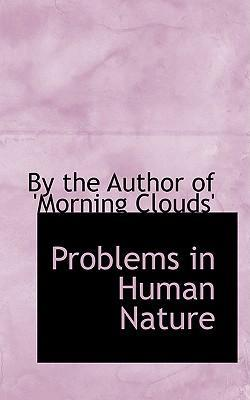 Problems in Human Nature