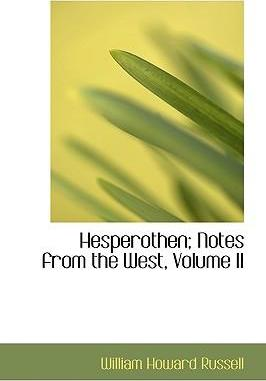 Hesperothen; Notes from the West, Volume II