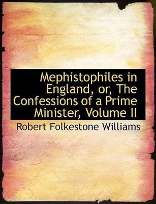 Mephistophiles in England, Or, the Confessions of a Prime Minister, Volume II