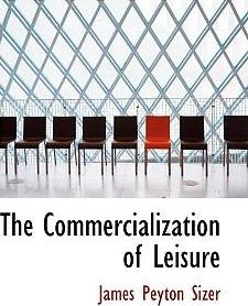 The Commercialization of Leisure
