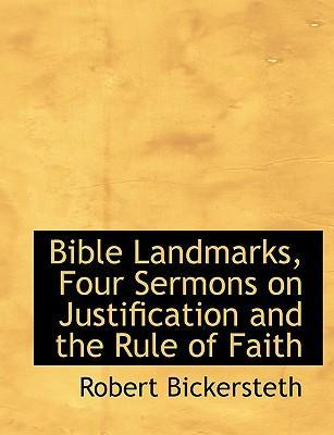 Bible Landmarks, Four Sermons on Justification and the Rule of Faith